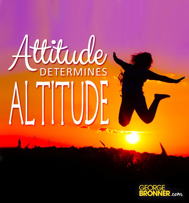 attitude determines ones altitude in life Eventbrite - workforce centers of south central kansas presents attitude determines altitude - wednesday, october 25, 2017 | wednesday, march 14, 2018 at wichita.
